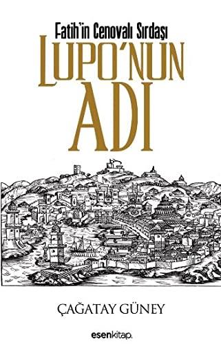 9786054609130: Fatih'in Cenovali Sirdasi Lupo'nun Adi
