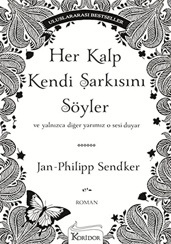 Her Kalp Kendi Sarkisini Söyler: Ve Yalnizca: Jan Philipp Sendker