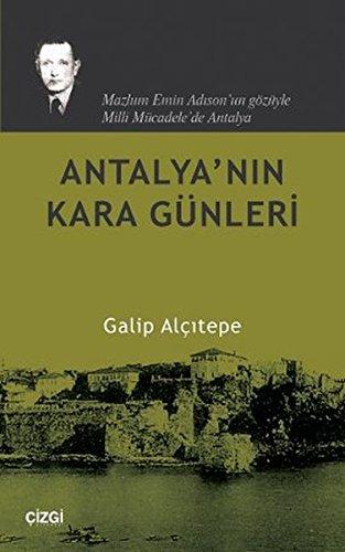 Antalya'nin kara gunleri. Mazlum Emin Adison'un gozuyle: ALCITEPE, GALIP