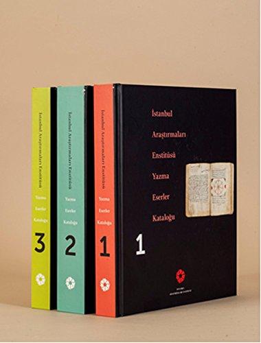 Istanbul Arastirmalari Enstitüsü Yazmalar Katalogu Vols. 1-3: Toska, Zehra; Büyükkarci
