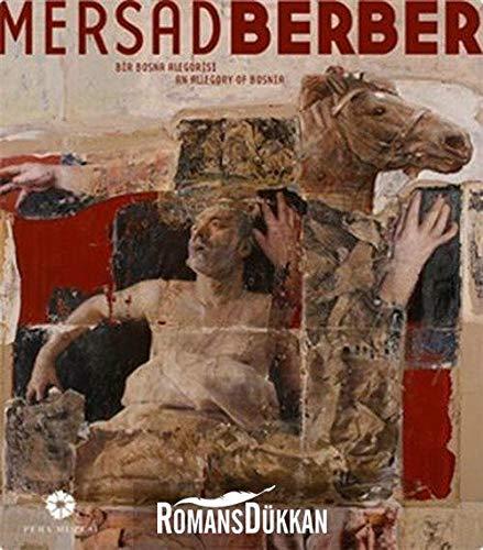 Mersad Berber: An allegory of Bosnia =: BERBER, MERSAD