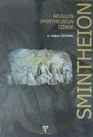 Smintheion. Apollon Smintheus'un izinde.: OZGUNEL, A. COSKUN