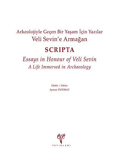 9786054701476: Veli Sevine Armagan. Arkeolojiyle Geçen Bir Yasam Için Yazilar - SCRIPTA - Essays in Honour of Veli Sevin, A Life Immersed in Archaeology (Turkish and English Edition)