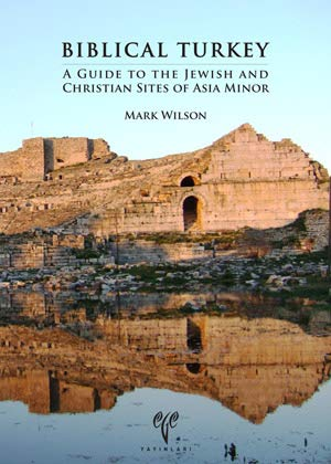9786054701483: Biblical Turkey: A Guide to the Jewish and Christian Sites of Asia Minor