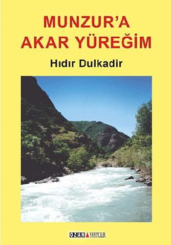 9786054723676: Munzur'a Akar Yuregim