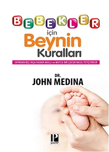 9786054726394: Bebekler Icin Beynin Kurallari: Sifirdan Bes Yasa Kadar Akilli ve Mutlu Bir Cocuk Nasil Yetistirilir