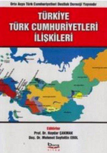 9786054728015: Türkiye - Türk Cumhuriyetleri Iliskileri