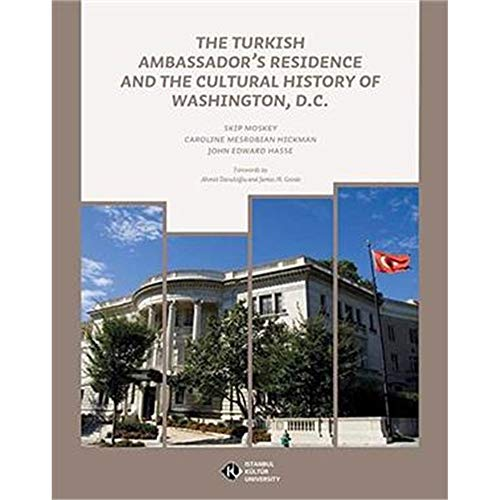 The Turkish Ambassador's Residence and The Cultural: Moskey, Skip; Hickman,