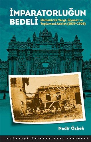 9786054787586: Imparatorlugun Bedeli: Osmanli'da Vergi Siyaset ve Toplumsal Adalet (1839-1908)