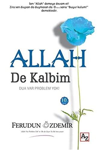 Allah De Kalbim: Dua Var Problem Yok: Ferudun Özdemir