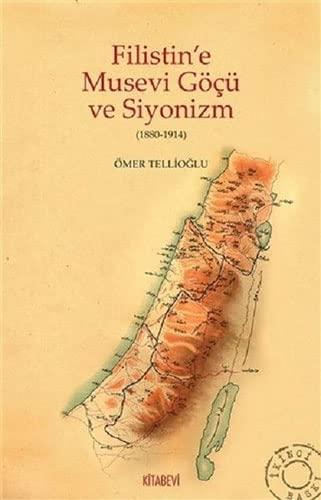 9786054907755: Filistin'e Musevi Göcü ve Siyonizm (1880-1914)