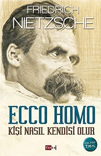 9786054962938: Ecco Homo - Kisi Nasil Kendisi Olur