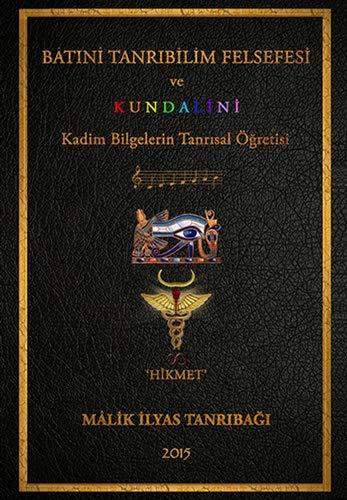 9786054976423: Batini Tanribilim Felsefesi ve Kundalini: Kadim Bilgelerin Tanrisal Ögretisi