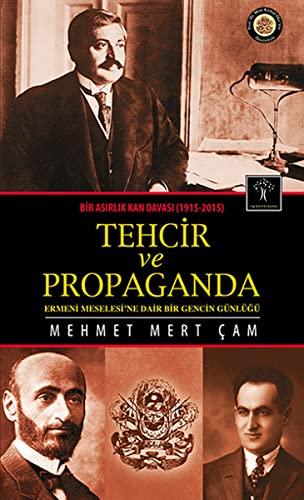 9786054977239: Tehcir ve Propaganda : Ermeni Meselesi'ne Dair Bir Gencin Gunlugu