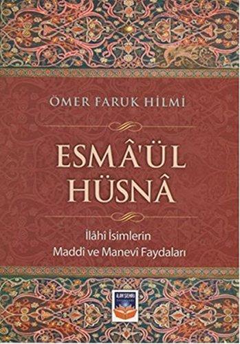 9786054987085: Esma�l H�sna: Ilahi Isimlerin Maddi ve Manevi Faydalari