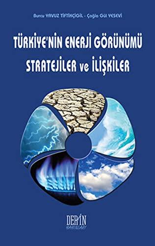 9786054993406: Türkiye'nin Enerji Görünümü Stratejiler ve Iliskiler
