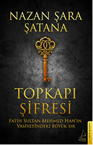 Topkapi Sifresi: Fatih Sultan Mehmed Han in: Nazan sara satana