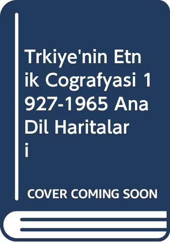 9786055005191: Türkiye'nin Etnik Cografyasi 1927-1965 Ana Dil Haritalari