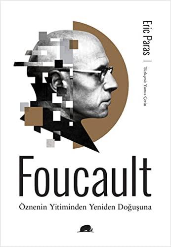 9786055029548: Foucault - Öznenin Yitiminden Yeniden Dogusuna