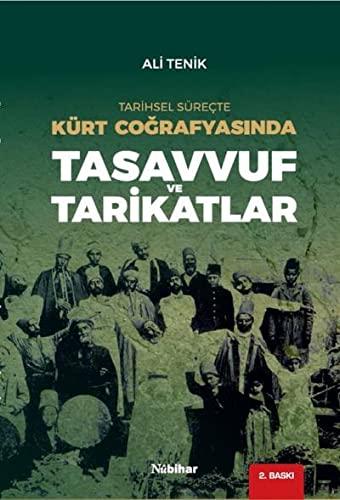 9786055053659: Tarihsel Sürecte Kürt Cografyasinda Tasavvuf ve Tarikatlar