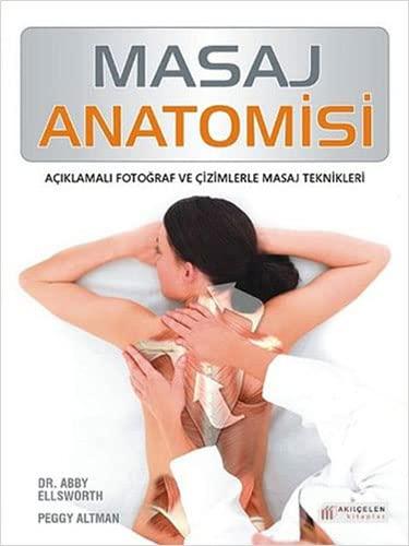 9786055069483: Masaj Anatomisi: Açıklamalı Fotoğraf ve Çizimlerle Masaj Teknikleri