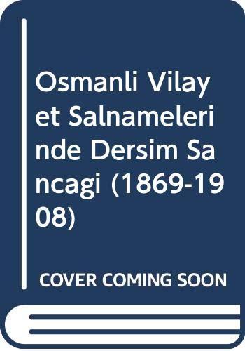9786055139018: Osmanli Vilayet Salnamelerinde Dersim Sancagi (1869-1908)