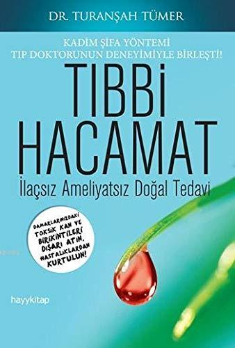 9786055181826: Tibbi Hacamat: Ilacsiz Ameliyatsiz Dogal Tedavi