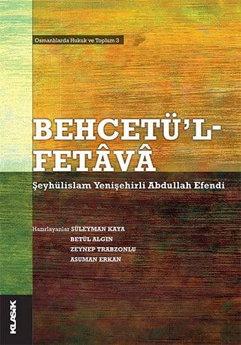 9786055245009: Behcetü'l Fetava Seyhülislam Yenisehirli Abdullah Efendi