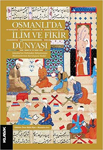 9786055245832: Osmanli'da Ilim ve Fikir Dünyasi - Istanbul'un Fethinden Süleymaniye Medreselerinin Kurulusuna Kadar