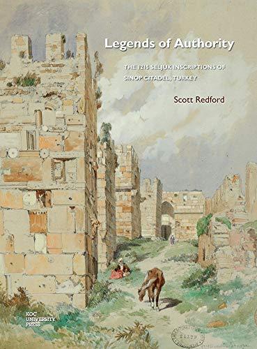 Legends of authority. The 1215 Seljuk inscriptions: REDFORD, SCOTT