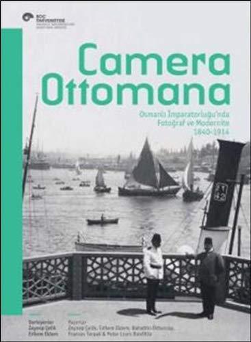 9786055250478: Camera Ottomana - Osmanli Imparatorlugu'nda Fotograf ve Modernite 1840 -1914