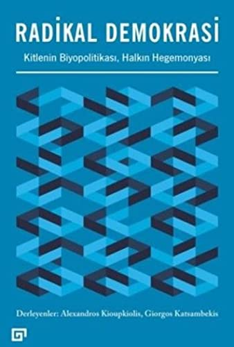Radikal Demokrasi: Kitlenin Biyopolitikasi, Halkin Hegemonyasi: Kioupkiolis, Ed Alexandros