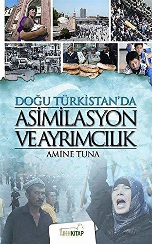 9786055260019: Dogu Türkistan'da Asimilasyon ve Ayrimcilik
