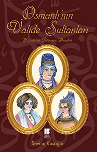 9786055261207: Osmanli'nin Valide Sultanlari