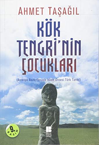 9786055261658: Kök Tengrinin Cocuklari: Avrasya Bozkirlarinda Islam Öncesi Türk Tarihi