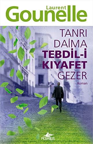 9786055289317: Tanri Daima Tedbil-i Kiyafet Gezer