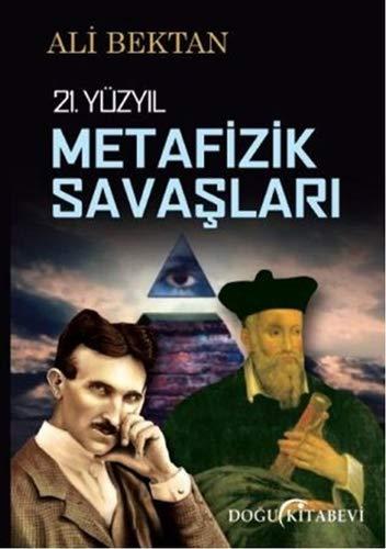 9786055296483: 21. Yüzyıl Metafizik Savaşları