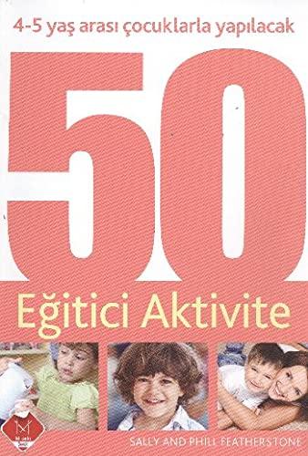 9786055326180: 4 - 5 Yas ArasI; Çocuklarla YapI;lacak 50 Egitici Aktivite
