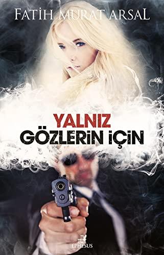 9786055358310: Yalniz G�zlerin Icin