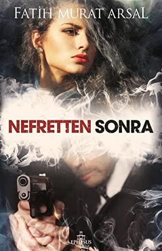 9786055358396: Nefretten Sonra
