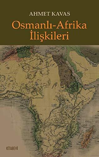 9786055397029: Osmanli-Afrika Iliskileri