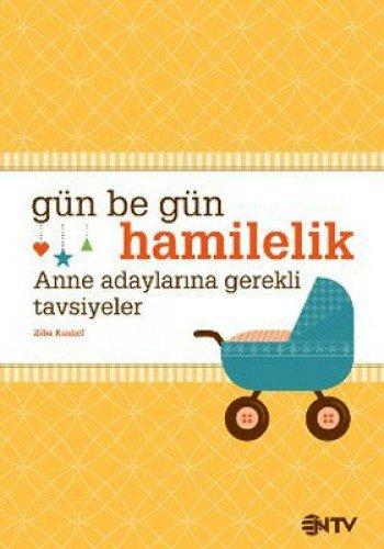 9786055443337: Gün be Gün Hamilelik: Anne Adaylarina Gerekli Tavsiyeler