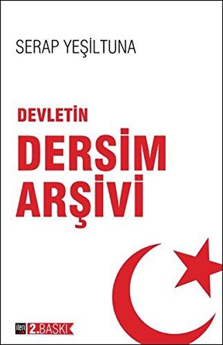 9786055452216: Devletin Dersim Arsivi