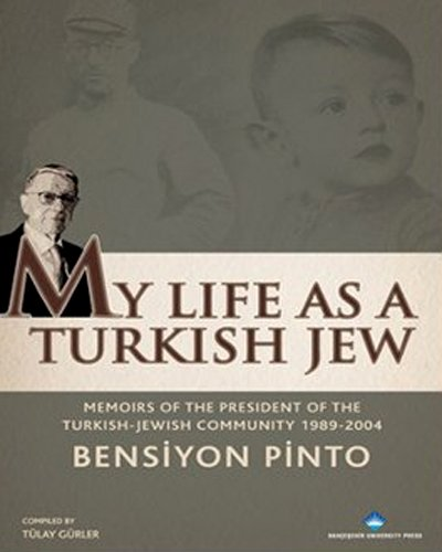 9786055461270: My Life As a Turkish Jew - Memoirs of the President of the Turkish - Jewish Community 1989 - 2004