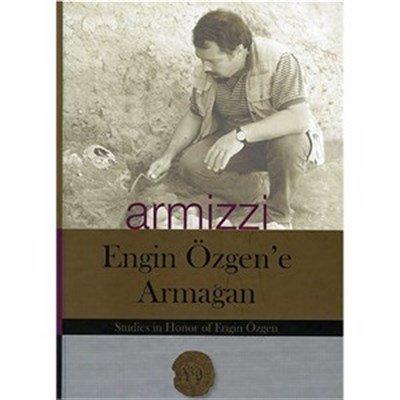 9786055487591: Armizzi - A Studies Honour of Engin Ozgen / Engin Ozgen'e Armagan