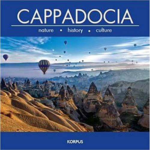 Cappadocia - Nature, History, Culture: Gülyaz, Murat E.