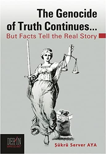 9786055500078: The Genocide of Truth Continues - But Facts Tell the Real Story