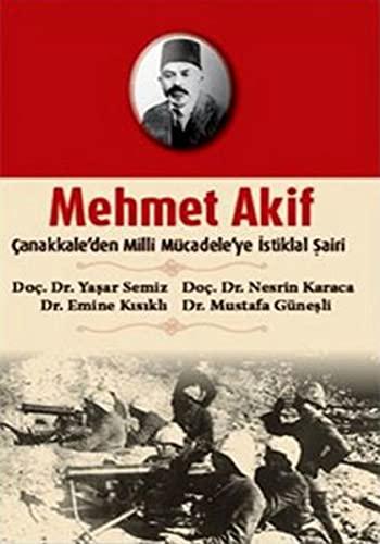 Mehmet Akif - Canakkale'den Milli Mucadele'ye Istiklal: Karaca, Nesrin