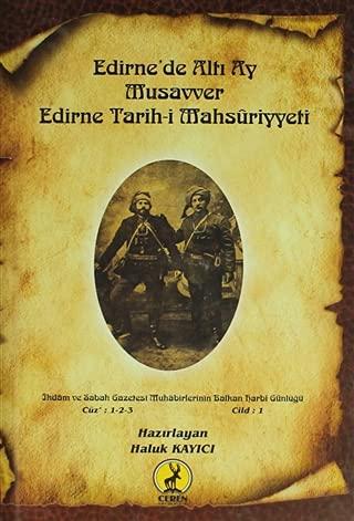 Edirne'de Alti Ay - Musavver Edirne Tarih-i: Kayici, Haluk
