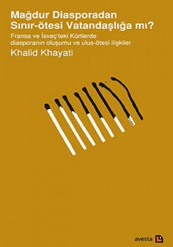 Magdur Diasporadan Sinir - Ötesi Vatandasliga Mi: Khalid Khayati